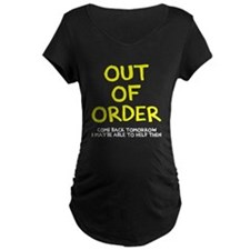 Out of order Maternity T-Shirt