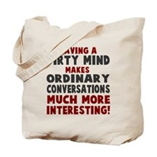 Dirty Mind Tote Bag
