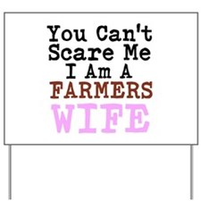 You Cant Scare me I am a Farmers Wife Yard Sign