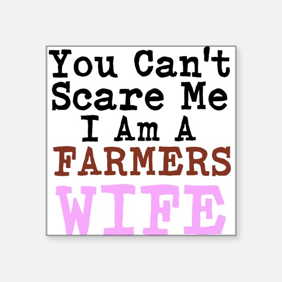 You Cant Scare me I am a Farmers Wife Sticker