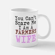 You Cant Scare me I am a Farmers Wife Mugs