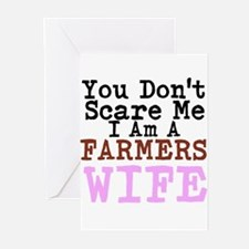 You Dont Scare me I am a Farmers Wife Greeting Car