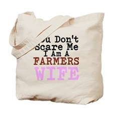 You Dont Scare me I am a Farmers Wife Tote Bag