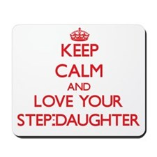 Keep Calm and Love your Step-Daughter Mousepad