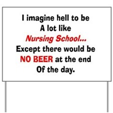 Nursing Student Humor Yard Sign
