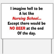 Nursing Student Humor Yard Sign