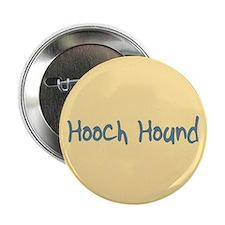 """Hooch Hound 2.25"""" Button"""