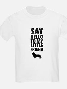 Say Hello to My Little Friend Welsh Corgi T-Shirt