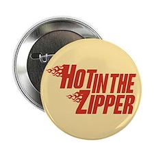 """Hot in the Zipper 2.25"""" Button"""