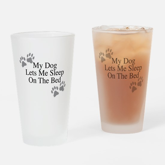My Dog Lets Me Sleep On The Bed Drinking Glass