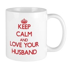 Keep Calm and Love your Husband Mugs