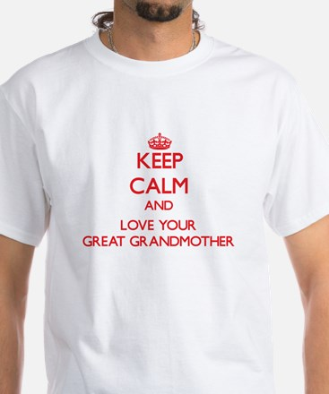Keep Calm and Love your Great Grandmother T-Shirt