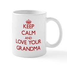 Keep Calm and Love your Grandma Mugs