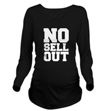 NO SELL OUT Long Sleeve Maternity T-Shirt