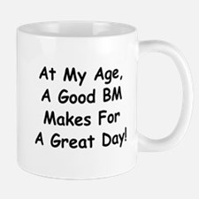 A Good BM Makes For A Great Day Mugs