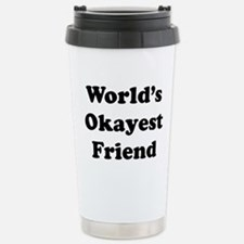 World's Okayes Friend Travel Mug