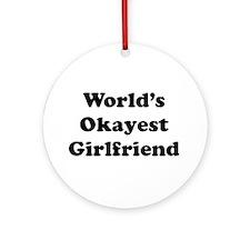 World's Okayest Girlfriend Ornament (round)