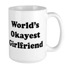 World's Okayest Girlfriend Mugs