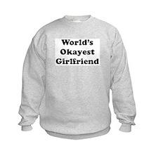 World's Okayest Girlfriend Sweatshirt