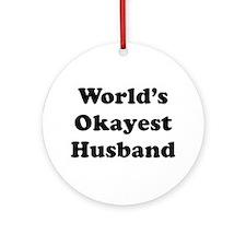 World's Okayest Husband Ornament (round)