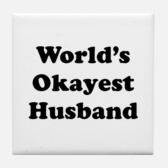 World's Okayest Husband Tile Coaster