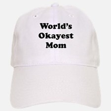 World's Okayest Mom Baseball Baseball Baseball Cap