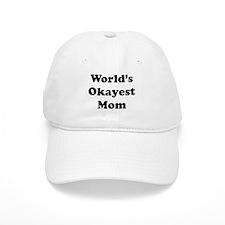 World's Okayest Mom Baseball Baseball Cap