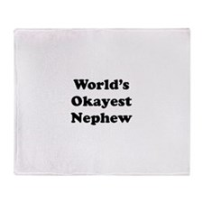 World's Okayest Nephew Throw Blanket