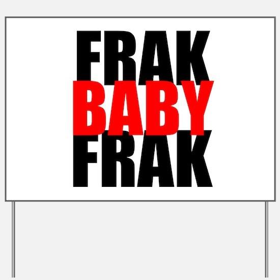 Frak Baby Frak Yard Sign