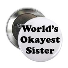 """World's Okayest Sister 2.25"""" Button"""