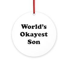 World's Okayest Son Ornament (round)