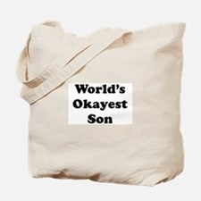 World's Okayest Son Tote Bag