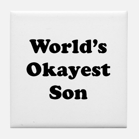 World's Okayest Son Tile Coaster