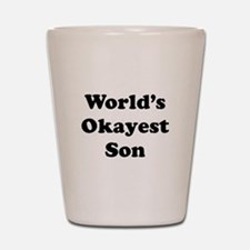 World's Okayest Son Shot Glass