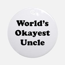 World's Okayest Uncle Ornament (round)