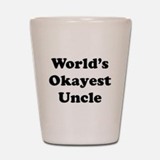 World's Okayest Uncle Shot Glass