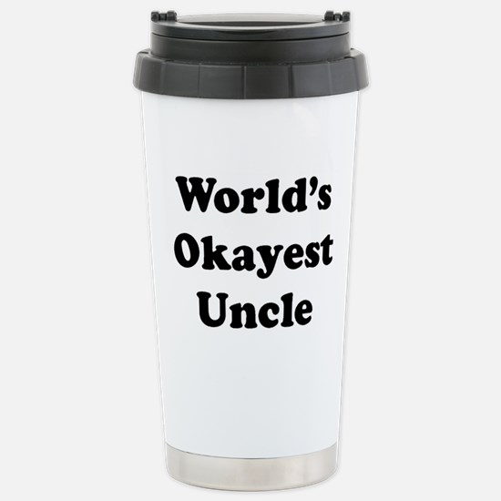 World's Okayest Uncle Travel Mug