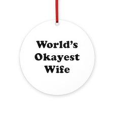 World's Okayest Wife Ornament (round)