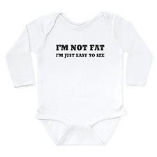 I'm Not Fat, I'm Easy Long Sleeve Infant Bodysuit