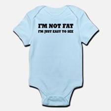 I'm Not Fat, I'm Easy To See Infant Bodysuit