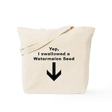 I SWALLOWED A WATERMELON Tote Bag
