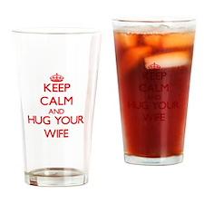 Keep Calm and HUG your Wife Drinking Glass