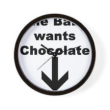 THE BABY WANTS CHOCOLATE Wall Clock