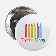 """Thats Cray 2.25"""" Button"""