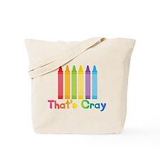 Thats Cray Tote Bag