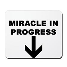 MIRACLE IN PROGRESS Mousepad