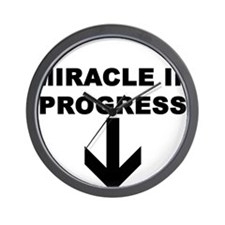MIRACLE IN PROGRESS Wall Clock
