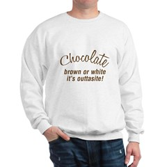 Chocolate Is Outtasite Sweatshirt