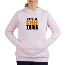 Its A Chef Thing Women's Hooded Sweatshirt