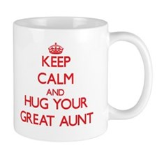 Keep Calm and HUG your Great Aunt Mugs